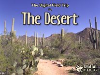 The Digital Field Trip to The Desert - Lifetime License (Educational)